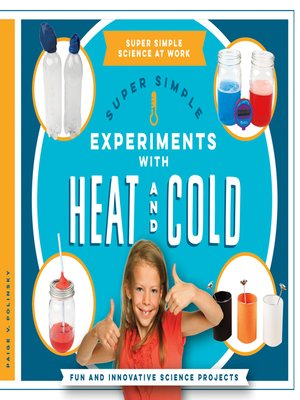 cover image of Super Simple Experiments with Heat and Cold: Fun and Innovative Science Projects