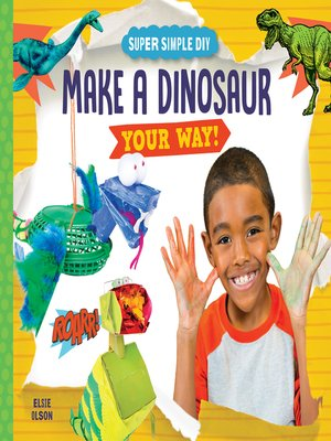 cover image of Make a Dinosaur Your Way!