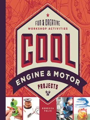 cover image of Cool Engine & Motor Projects: Fun & Creative Workshop Activities