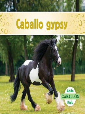 cover image of Caballo gypsy (Gypsy Horses)