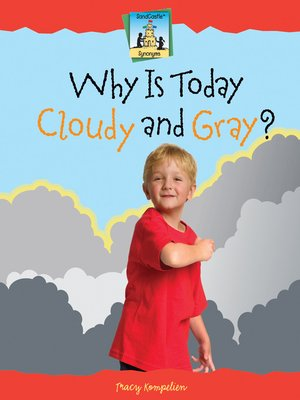 cover image of Why is Today Cloudy and Gray?