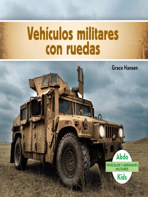 cover image of Vehículos militares con ruedas (Military Wheeled Vehicles)