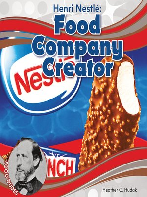 cover image of Henri Nestlé: Food Company Creator