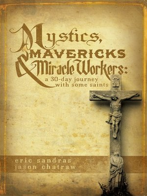 cover image of Mystics, Mavericks & Miracle Workers