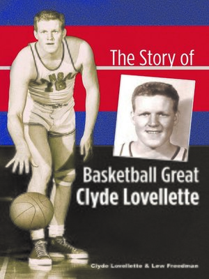 cover image of The Story of Basketball Great Clyde Lovellette