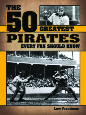 cover image of The 50 Greatest Pirates Every Fan Should Know