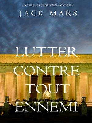 cover image of Lutter Contre Tout Ennemi