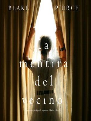 cover image of La mentira del vecino
