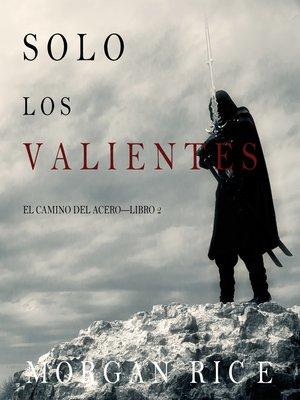 cover image of Solo los Valientes