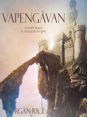 cover image of Vapengåvan