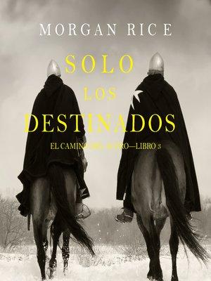 cover image of Solo los Destinados