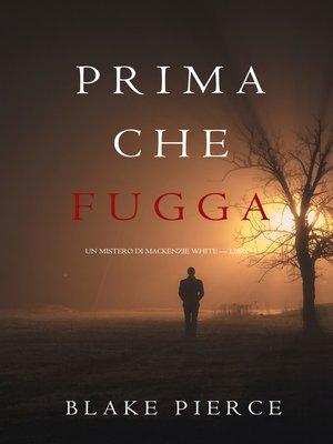 cover image of Prima Che Fugga