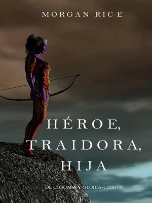 cover image of Héroe, Traidora, Hija