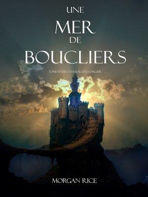 cover image of Une Mer De Boucliers
