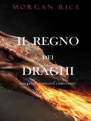 cover image of Il regno dei draghi