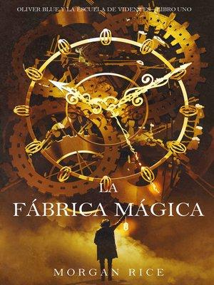cover image of La fábrica mágica