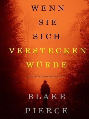 cover image of Wenn Sie Sich Verstecken Würde