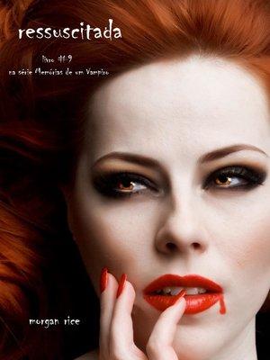 cover image of Ressuscitada (Livro #9 De Memórias De Um Vampiro)