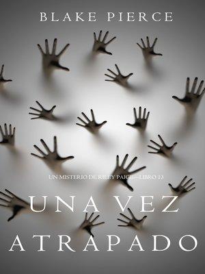 cover image of Una Vez Atrapado