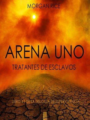 cover image of Arena Uno: Tratantes De Esclavos