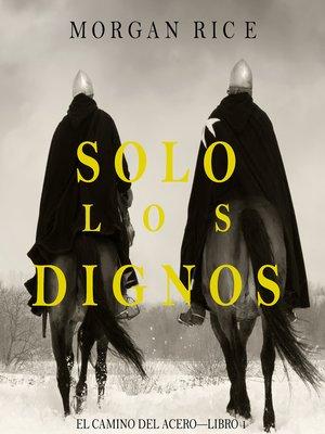 cover image of Solo los Dignos