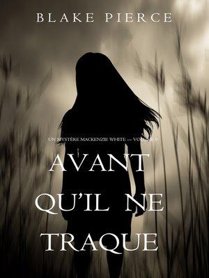 cover image of Avant Qu'il Ne Traque