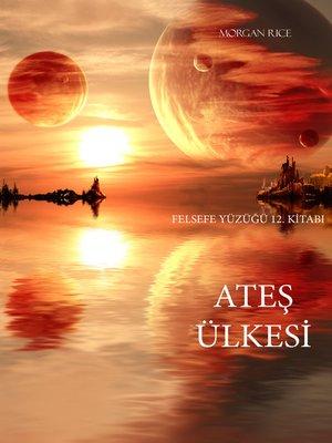 cover image of Ateş Ülkesi