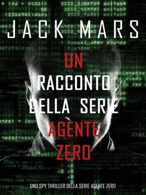 cover image of Un racconto della serie Agente Zero