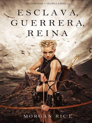 cover image of Esclava, Guerrera, Reina