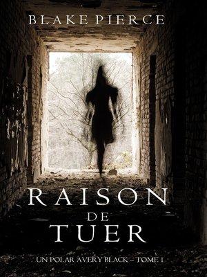 cover image of Raison de Tuer
