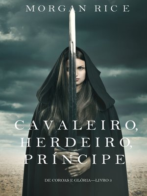 cover image of Cavaleiro, Herdeiro, Príncipe