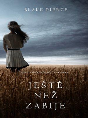 cover image of Ještě Než Zabije