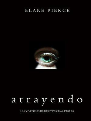cover image of Atrayendo