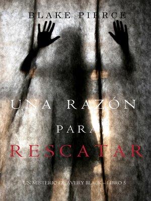 cover image of Una Razón Para Rescatar
