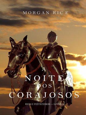 cover image of A Noite dos Corajosos