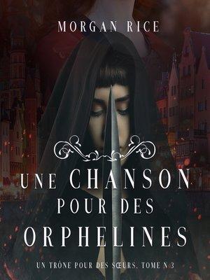 cover image of Une Chanson pour des Orphelines