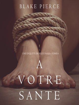 cover image of A votre santé