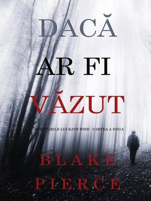cover image of Dacă ar fi văzut