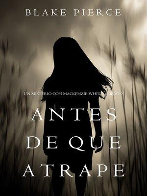 cover image of Antes De Que Atrape