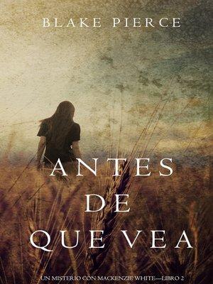 cover image of Antes de Que Vea