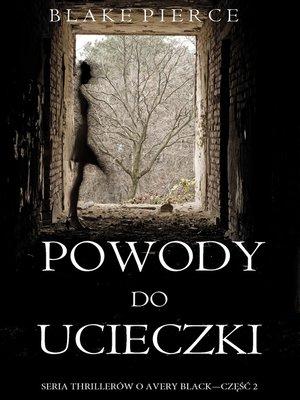 cover image of Powody do ucieczki