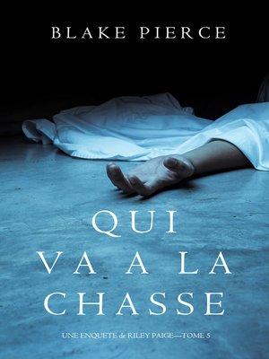 cover image of Qui va à la chasse