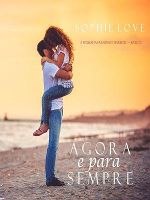 cover image of Agora e Para Sempre