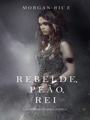 cover image of Rebelde, Peão, Rei