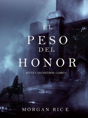cover image of El Peso del Honor (Reyes y Hechiceros—Libro 3)