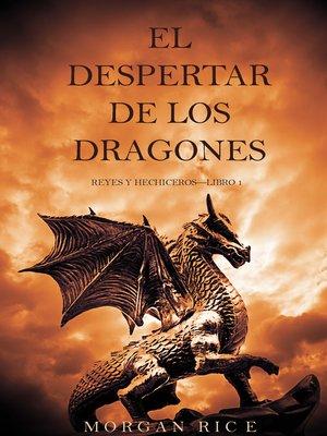 cover image of El Despertar de los Dragones (Reyes y Hechiceros—Libro 1)