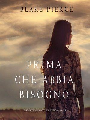 cover image of Prima Che Abbia Bisogno
