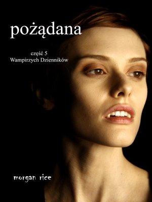 cover image of Pożądana (Część 5 Wampirzych Dzienników)