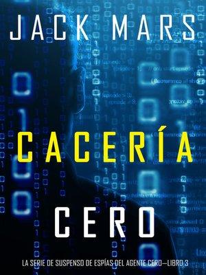 cover image of Cacería Cero