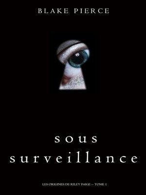 cover image of Sous Surveillance